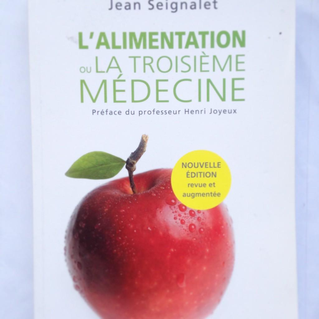 L'alimentation ou la troisième médecine du Docteur Jean Seignalet